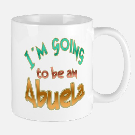 Im going to be an ABUELA Mugs