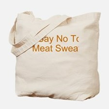 Say No To Meat Sweats Tote Bag