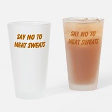 Say No To Meat Sweats Drinking Glass