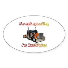 I'm Not Speeding Oval Decal