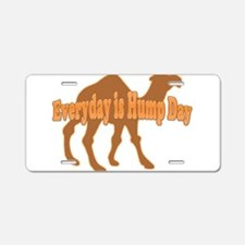 Hump Day Everyday is Hump day Aluminum License Pla