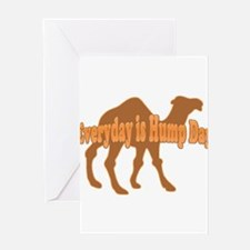 Hump Day Everyday is Hump day Greeting Cards