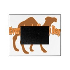 Hump Day Everyday is Hump day Picture Frame