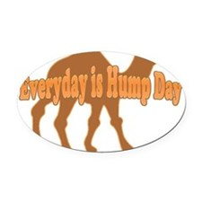 Hump Day Everyday is Hump day Oval Car Magnet