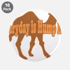 """Hump Day Everyday is Hump day 3.5"""" Button (10 pack"""
