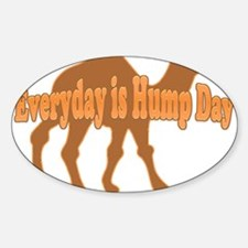 Hump Day Everyday is Hump day Decal