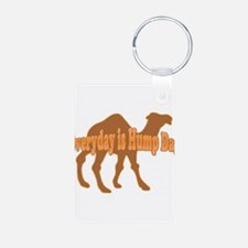 Hump Day Everyday is Hump day Keychains