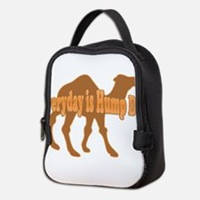 Hump Day Everyday is Hump day Neoprene Lunch Bag