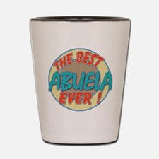 ABUELA THE BEST EVER Shot Glass