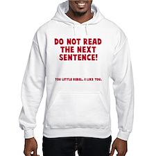 Do not read next sentence Hoodie