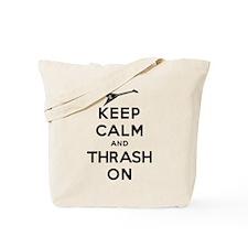 Keep Calm & Thrash On Tote Bag