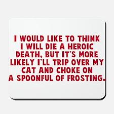 Heroic Death Cat Mousepad