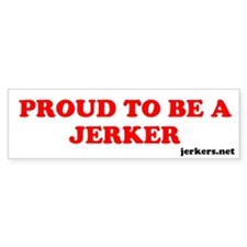 Proud To Be A Jerker Bumper Bumper Sticker