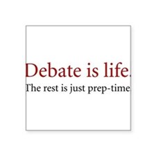 Debate is Life - Rectangle Sticker
