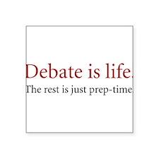 Debate is Life - Rectangle Sticker