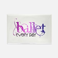 Ballet. Every Day. Rectangle Magnet