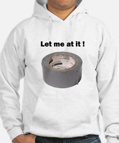 Let Me At It! Duct Tape Hoodie