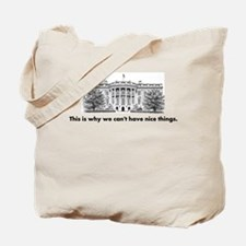 This is why we cant have nice things Tote Bag
