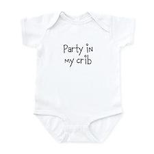 Party In My Crib - Infant Bodysuit