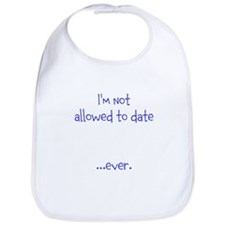 Im not allowed to date...ever. Bib
