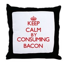 Keep calm by consuming Bacon Throw Pillow