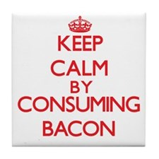 Keep calm by consuming Bacon Tile Coaster