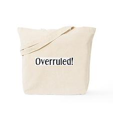 overruled Tote Bag