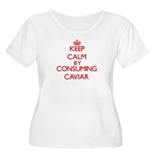 Keep calm by consuming Caviar Plus Size T-Shirt