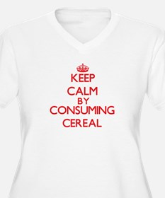 Keep calm by consuming Cereal Plus Size T-Shirt