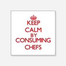 Keep calm by consuming Chefs Sticker