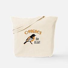 Orioles or Else! Tote Bag