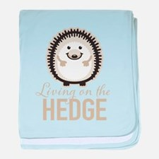 Living on the Hedge baby blanket
