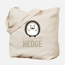 Living on the Hedge Tote Bag