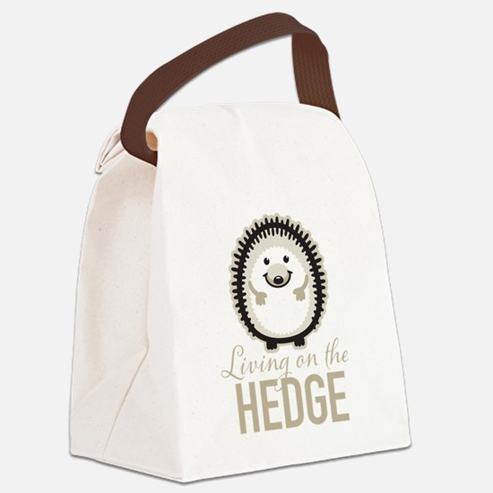 Living on the Hedge Canvas Lunch Bag
