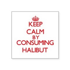 Keep calm by consuming Halibut Sticker