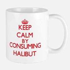 Keep calm by consuming Halibut Mugs