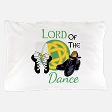 LORD OF THE Dance Pillow Case