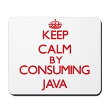 Keep calm by consuming Java Mousepad