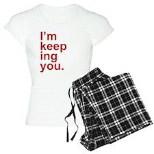 Im Keeping You Pajamas
