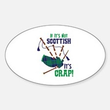 IF ITS NOT SCOTTISH ITS CRAP! Decal
