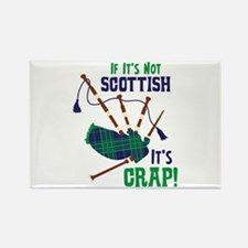 IF ITS NOT SCOTTISH ITS CRAP! Magnets