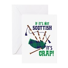 IF ITS NOT SCOTTISH ITS CRAP! Greeting Cards