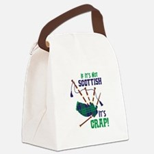 IF ITS NOT SCOTTISH ITS CRAP! Canvas Lunch Bag
