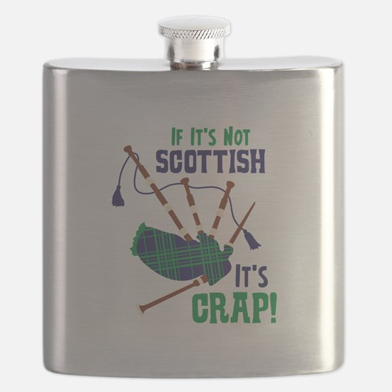 IF ITS NOT SCOTTISH ITS CRAP! Flask