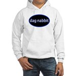 Dag nabbit Hooded Sweatshirt