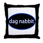 Dag nabbit Throw Pillow