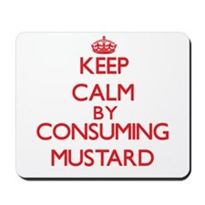 Keep calm by consuming Mustard Mousepad