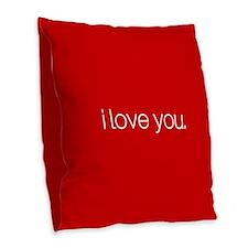 I love you. Burlap Throw Pillow