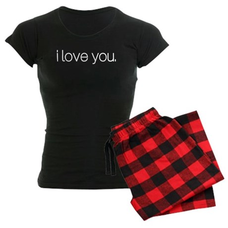I love you. Pajamas