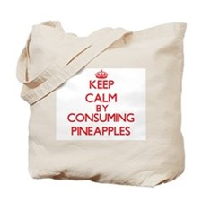 Keep calm by consuming Pineapples Tote Bag